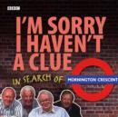 I'm Sorry I Haven't A Clue: In Search Of Mornington Crescent - eAudiobook