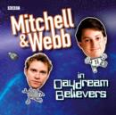 Mitchell & Webb In Daydream Believers - eAudiobook