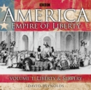 America Empire Of Liberty : Volume 1: Liberty And Slavery - eAudiobook