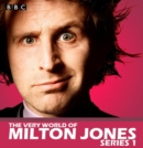 The Very World Of Milton Jones: The Complete Series 1 - eAudiobook