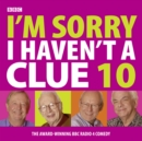 I'm Sorry I Haven't A Clue : Volume 10 - Book