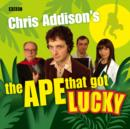 Chris Addison's The Ape That Got Lucky - eAudiobook