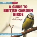 A Guide To British Garden Birds : And Their Songs - Book