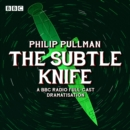 His Dark Materials Part 2: The Subtle Knife (Radio Full-Cast Dramatisation) - eAudiobook