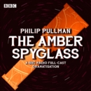 His Dark Materials Part 3: The Amber Spyglass - eAudiobook