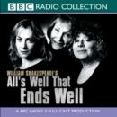 All's Well That Ends Well : A BBC Radio Shakespeare production - eAudiobook