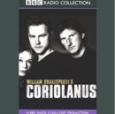 Coriolanus : A BBC Radio Shakespeare production - eAudiobook
