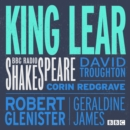 King Lear : A BBC Radio Shakespeare production - eAudiobook