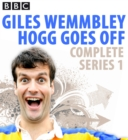 Giles Wemmbley Hogg Goes Off: Complete Series 1 - eAudiobook
