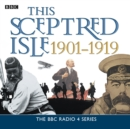 This Sceptred Isle  The Twentieth Century 1901-1919 - eAudiobook
