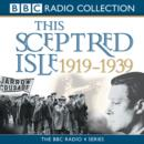 This Sceptred Isle  The Twentieth Century 1919-1939 - eAudiobook