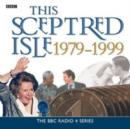 This Sceptred Isle  The Twentieth Century 1979-1999 - eAudiobook