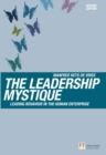 The Leadership Mystique : Leading behavior in the human enterprise - Book