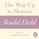 The Way Up to Heaven (A Roald Dahl Short Story) - eAudiobook