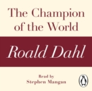 The Champion of the World (A Roald Dahl Short Story) - eAudiobook