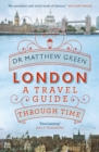 London : A Travel Guide Through Time - Book