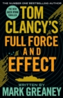 Tom Clancy's Full Force and Effect : INSPIRATION FOR THE THRILLING AMAZON PRIME SERIES JACK RYAN - eBook