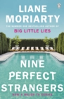 Nine Perfect Strangers : The Number One Sunday Times bestseller from the author of Big Little Lies - Book