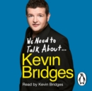 We Need to Talk About . . . Kevin Bridges - eAudiobook