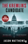 The Kremlin's Candidate : Discover what happens next after THE RED SPARROW, starring Jennifer Lawrence . . . - Book