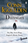 Dunstan : One Man. Seven Kings. England's Bloody Throne. - eBook