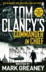 Tom Clancy's Commander-in-Chief : INSPIRATION FOR THE THRILLING AMAZON PRIME SERIES JACK RYAN - Book