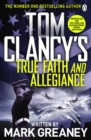 Tom Clancy's True Faith and Allegiance : INSPIRATION FOR THE THRILLING AMAZON PRIME SERIES JACK RYAN - Book