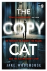 The Copycat : The gripping crime thriller you won't be able to put down - Book