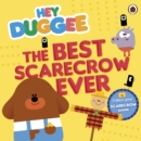 Hey Duggee: The Best Scarecrow Ever - eBook