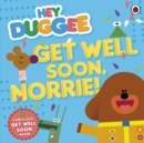 Hey Duggee: Get Well Soon, Norrie! - eBook