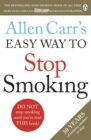 Allen Carr's Easy Way to Stop Smoking : Read this book and you'll never smoke a cigarette again - eBook
