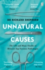 Unnatural Causes : 'An absolutely brilliant book. I really recommend it, I don't often say that' Jeremy Vine, BBC Radio 2 - Book