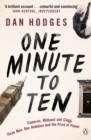 One Minute To Ten : Cameron, Miliband and Clegg. Three Men, One Ambition and the Price of Power - eBook