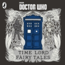 Doctor Who: Time Lord Fairy Tales - eAudiobook