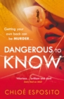 Dangerous to Know : A new, dark and shockingly funny thriller that you won't be able to put down - Book