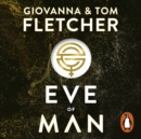 Eve of Man : Eve of Man Trilogy, Book 1 - eAudiobook