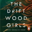 The Driftwood Girls - eAudiobook