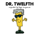 Doctor Who: Dr. Twelfth (Roger Hargreaves) - eBook