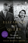 Elizabeth the Queen : The Woman Behind the Throne - Book