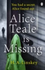 Alice Teale is Missing : The gripping thriller packed with twists - Book