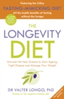 The Longevity Diet : `How to live to 100 . . . Longevity has become the new wellness watchword . . . nutrition is the key' VOGUE - Book
