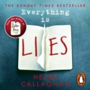 Everything Is Lies : From the Sunday Times bestselling author of Dear Amy - eAudiobook
