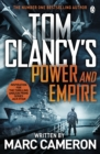 Tom Clancy's Power and Empire : INSPIRATION FOR THE THRILLING AMAZON PRIME SERIES JACK RYAN - eBook