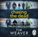 Chasing the Dead : The gripping thriller from the bestselling author of No One Home - eAudiobook