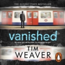 Vanished : The edge-of-your-seat thriller from author of Richard & Judy thriller No One Home - eAudiobook