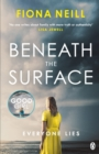 Beneath the Surface : The closer the family, the darker the secrets - Book