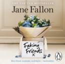 Faking Friends : THE SUNDAY TIMES BESTSELLER - eAudiobook