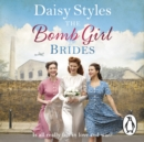 The Bomb Girl Brides : Is all really fair in love and war? The gloriously heartwarming, wartime spirit saga - eAudiobook