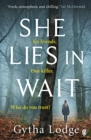 She Lies in Wait : Six friends. One killer. Who do you trust? - Book