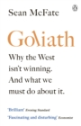 Goliath : Why the West Isn't Winning. And What We Must Do About It. - Book